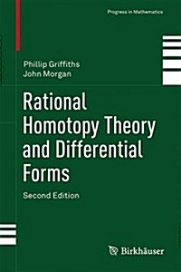 Rational Homotopy Theory and Differential Forms (Hardcover)
