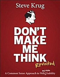 Dont Make Me Think, Revisited: A Common Sense Approach to Web Usability (Paperback)