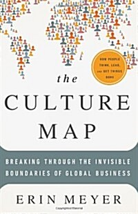 The Culture Map: Breaking Through the Invisible Boundaries of Global Business (Hardcover)