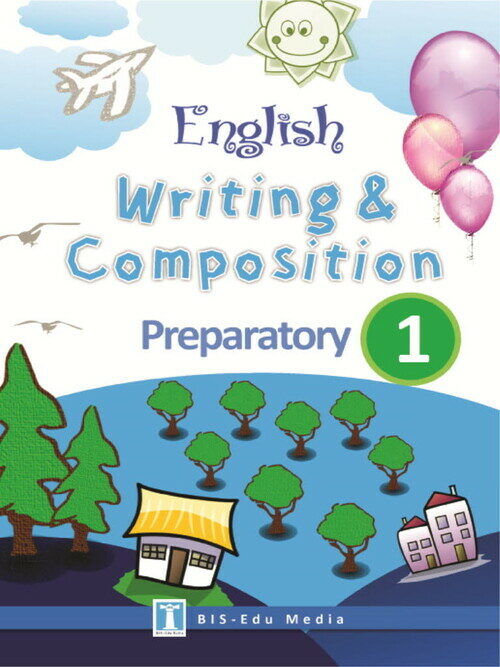 English Writing & Composition for Preparatory 1