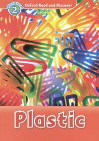 Oxford Read and Discover: Level 2: Plastic (Paperback)