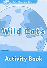 Oxford Read and Discover: Level 1: Wild Cats Activity Book (Paperback)