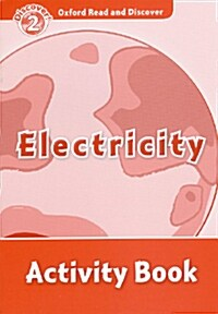 Oxford Read and Discover: Level 2: Electricity Activity Book (Paperback)
