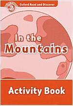 Oxford Read and Discover: Level 2: In the Mountains Activity Book (Paperback)