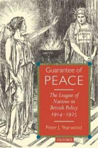 Guarantee of peace : the League of Nations in British policy, 1914-1925