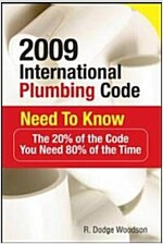 2009 International Plumbing Code Need to Know: The 20% of the Code You Need 80% of the Time (Paperback)