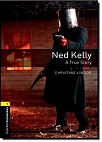 Oxford Bookworms Library: Level 1:: Ned Kelly: A True Story (Paperback)