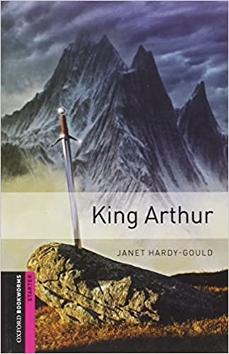 Oxford Bookworms Library Starter : King Arthur (Paperback, 3rd Edition)