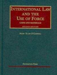 International law and the use of force : cases and materials 2nd ed