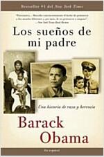 Los Suenos de Mi Padre: Una Historia de Raza y Herencia (Paperback)