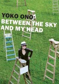 Yoko Ono : between the sky and my head