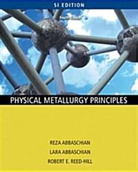 Physical Metallurgy Principles (Paperback, 4, Si Version)