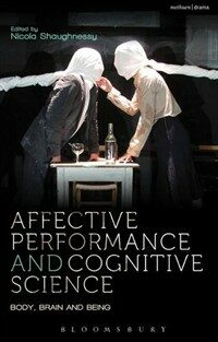 Affective performance and cognitive science : body, brain, and being