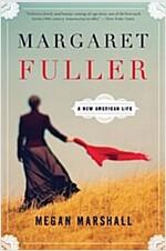 Margaret Fuller: A New American Life (Paperback)