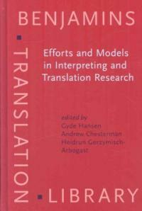Efforts and models in interpreting and translation research : a tribute to Daniel Gile