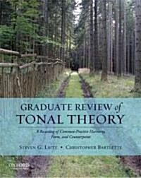 Graduate Review of Tonal Theory: A Recasting of Common-Practice Harmony, Form, and Counterpoint [With CD (Audio)] (Hardcover)
