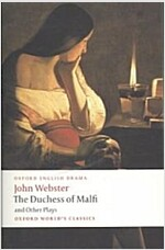 The Duchess of Malfi and Other Plays (Paperback)