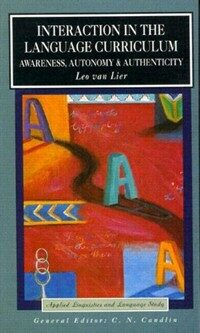 Interaction in the language curriculum : awareness, autonomy, and authenticity