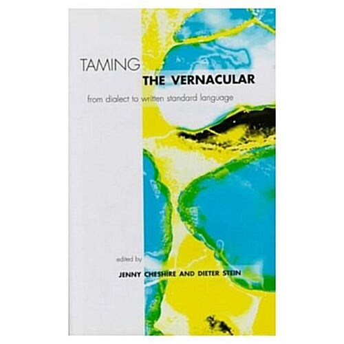 Taming the Vernacular : From Dialect to Written Standard Language (Paperback)