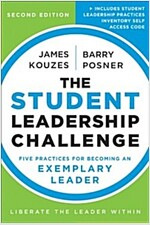 The Student Leadership Challenge: Five Practices for Becoming an Exemplary Leader (Paperback, 2)