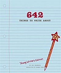 642 Things to Write About: Young Writers Edition: (creative Writing Prompts, Writing Prompt Journal, Things to Write about for Kids and Teens) (Paperback)