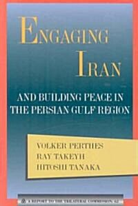 Engaging Iran and Building Peace in the Persian Gulf Region (Paperback)