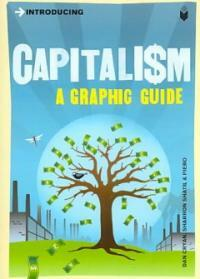 Introducing Capitalism : A Graphic Guide (Paperback)