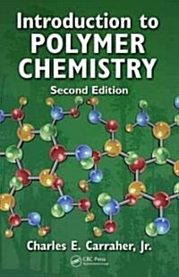 Introduction to Polymer Chemistry (Hardcover, 2nd)