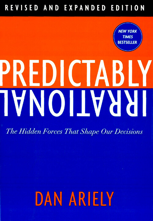 Predictably irrational : the hidden forces that shape our decisions Rev. and expanded ed