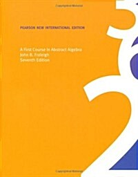 First Course in Abstract Algebra, A: Pearson New International Edition (Paperback, 7 ed)