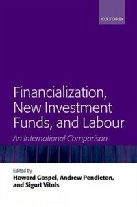 Financialization, new investment funds, and labour : an international comparison