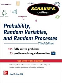 Schaums Outline of Probability, Random Variables, and Random Processes (Paperback, 3)