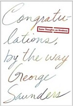 Congratulations, by the Way: Some Thoughts on Kindness (Hardcover)