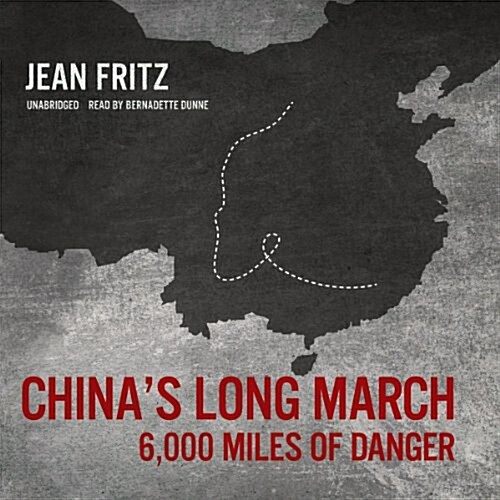 Chinas Long March: 6,000 Miles of Danger (Audio CD)