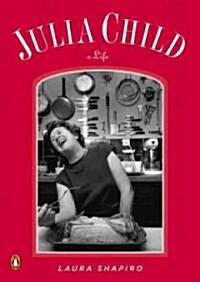 Julia Child: A Life (Paperback)