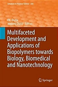 Multifaceted Development and Application of Biopolymers for Biology, Biomedicine and Nanotechnology (Hardcover, 2013)