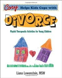 Cory helps kids cope with divorce : p̂layful therapeutic activities for young children