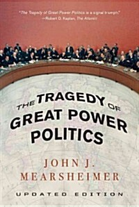 The Tragedy of Great Power Politics (Paperback, Updated)