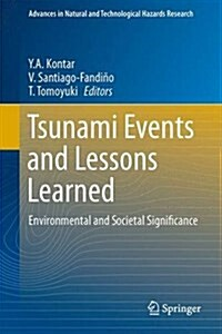 Tsunami Events and Lessons Learned: Environmental and Societal Significance (Hardcover, 2014)