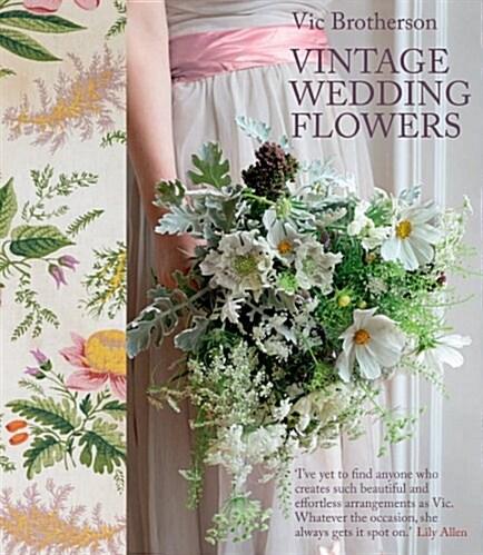 Vintage Wedding Flowers (Hardcover, Illustrated ed)
