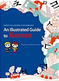 An Illustrated Guide to Korean: Essential Words and Phrases (Paperback)