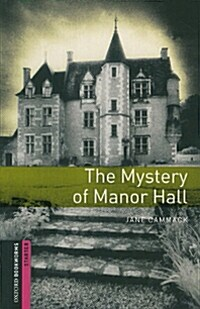 Oxford Bookworms Library: Starter Level:: The Mystery of Manor Hall (Paperback)