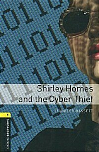 Oxford Bookworms Library: Level 1:: Shirley Homes and the Cyber Thief (Paperback)
