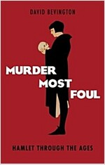 Murder Most Foul : Hamlet Through the Ages (Paperback)
