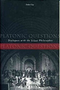 Platonic Questions: Dialogues with the Silent Philosopher (Paperback)