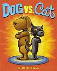 Dog vs. Cat (Hardcover)
