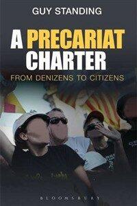 A precariat charter : from denizens to citizens