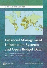 Financial management information systems and open budget data : do governments report on where the money goes?