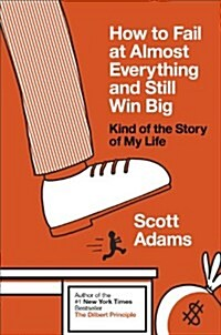 How to Fail at Almost Everything and Still Win Big : Kind of the Story of My Life (Paperback)