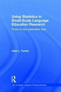 Using statistics in small-scale language education research : focus on non-parametric data